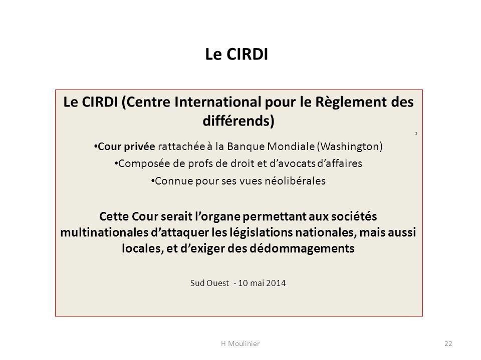 Le CIRDI (Centre International pour le Règlement des différends)
