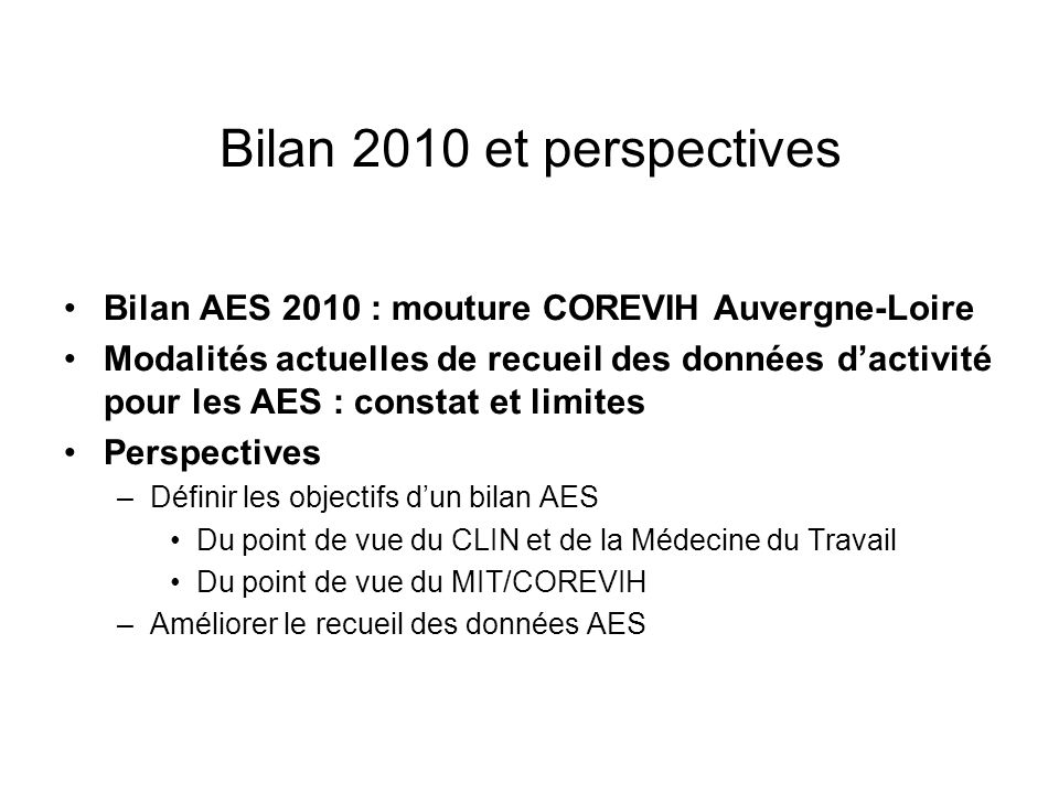 Bilan 2010 et perspectivesBilan AES 2010 : mouture COREVIH Auvergne-Loire.