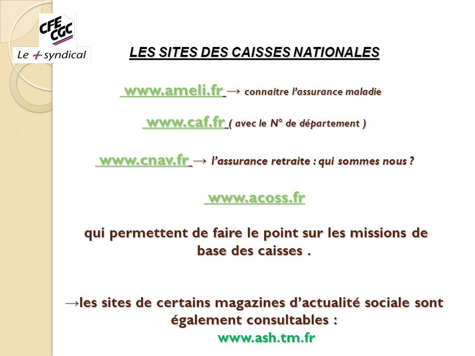 LES SITES DES CAISSES NATIONALES www. ameli