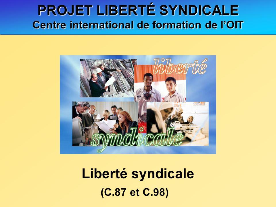 PROJET LIBERTÉ SYNDICALE Centre international de formation de l'OIT