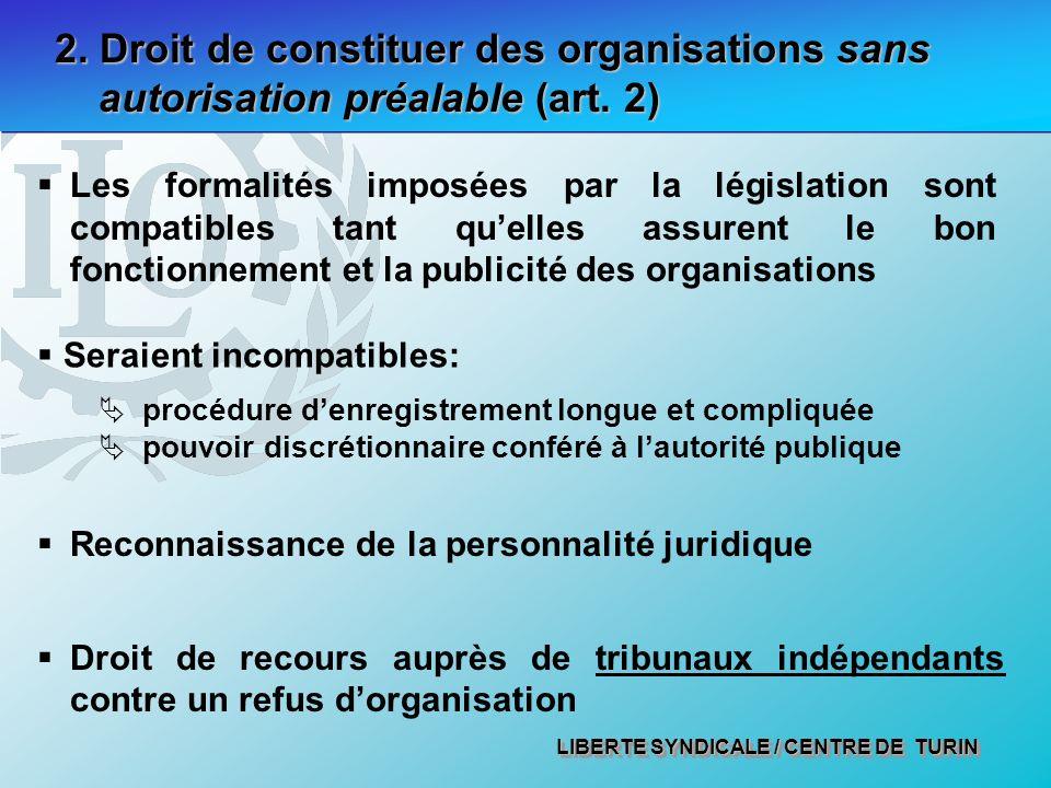 2. Droit de constituer des organisations sans autorisation préalable (art. 2)