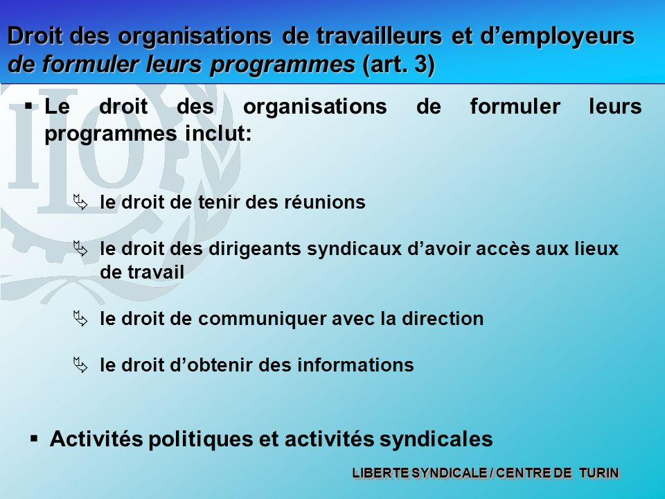 Droit des organisations de travailleurs et d'employeurs de formuler leurs programmes (art. 3)