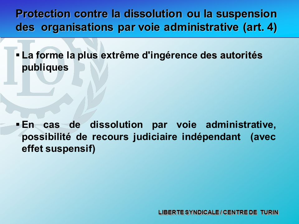 Protection contre la dissolution ou la suspension des organisations par voie administrative (art. 4)