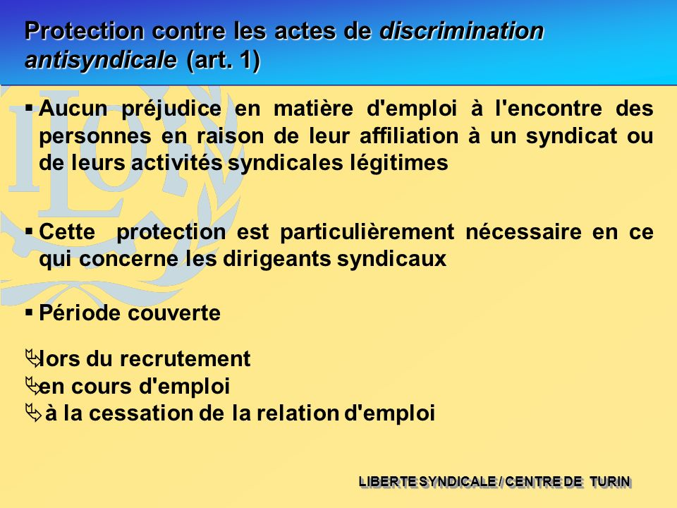 Protection contre les actes de discrimination antisyndicale (art. 1)
