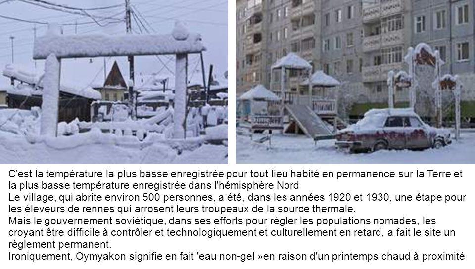 C est la température la plus basse enregistrée pour tout lieu habité en permanence sur la Terre et la plus basse température enregistrée dans l hémisphère Nord