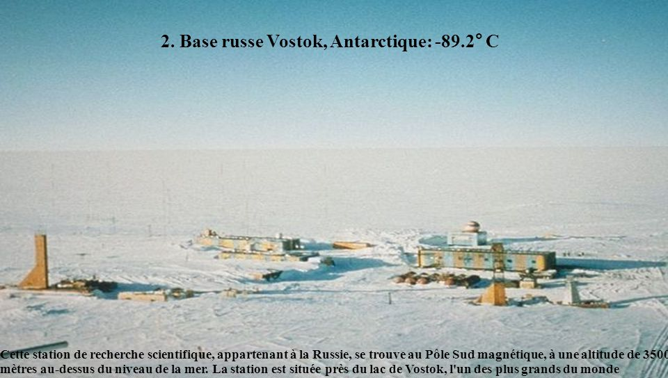 2. Base russe Vostok, Antarctique: -89.2° C