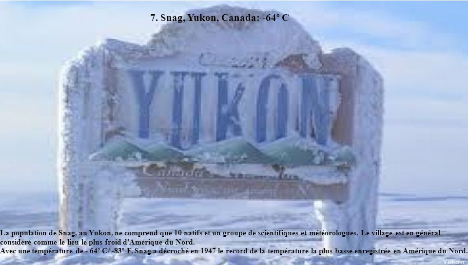 7. Snag, Yukon, Canada: -64º C