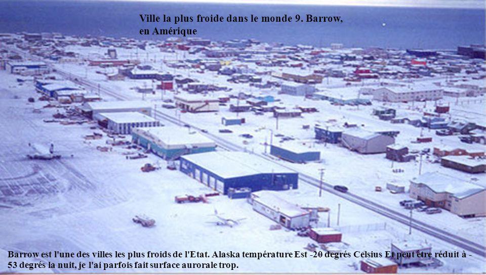 Ville la plus froide dans le monde 9. Barrow, en Amérique