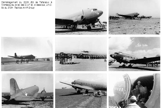 Déménagement du 320th BG de Tafaraoui à Montesquieu avec des C-47 et, ci-dessous, un C-54 du 313th Tactical Airlift Group