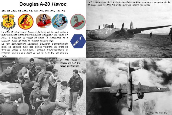 Douglas A-20 Havoc 47th BG - 84th BS - 85th BS - 86th BS - 97th BS + 15th BS.