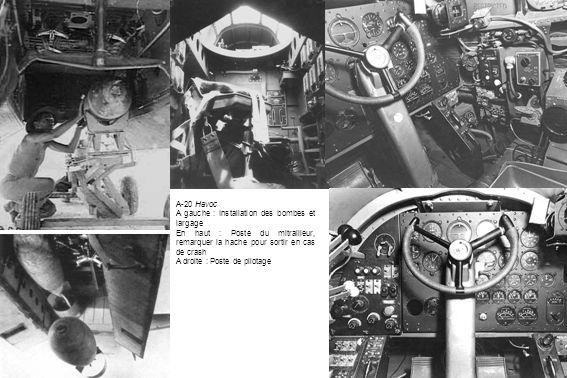 A-20 Havoc A gauche : Installation des bombes et largage. En haut : Poste du mitrailleur, remarquer la hache pour sortir en cas de crash.