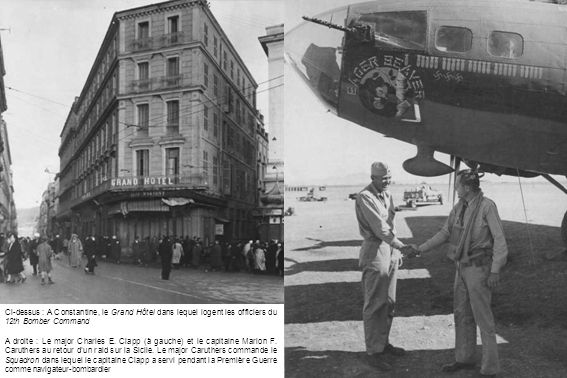 Ci-dessus : A Constantine, le Grand Hôtel dans lequel logent les officiers du 12th Bomber Command
