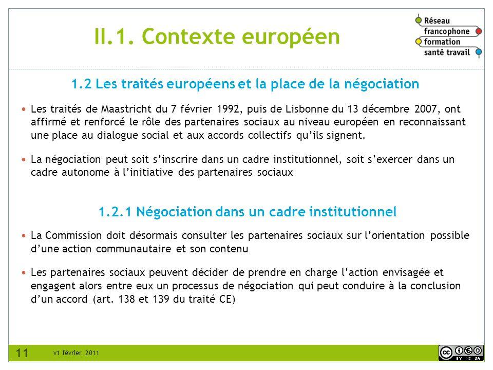 II.1. Contexte européen 1.2 Les traités européens et la place de la négociation.