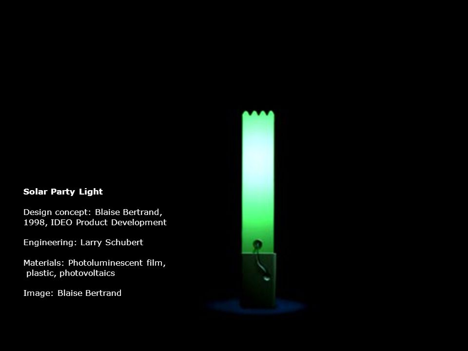 Solar Party Light Design concept: Blaise Bertrand, 1998, IDEO Product Development. Engineering: Larry Schubert.