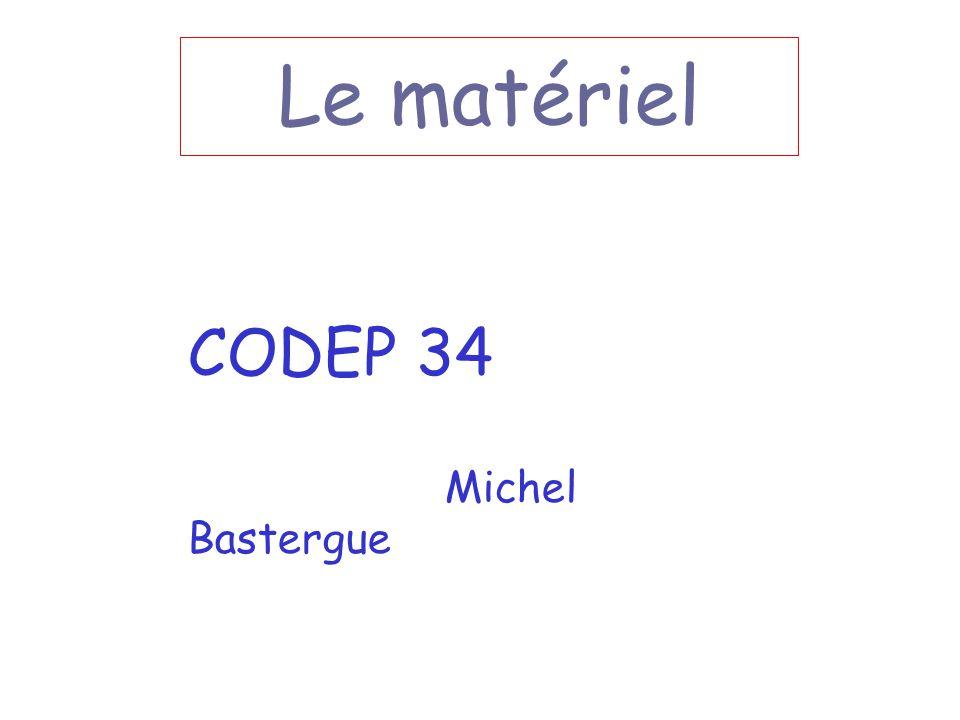 Le matériel CODEP 34 Michel Bastergue