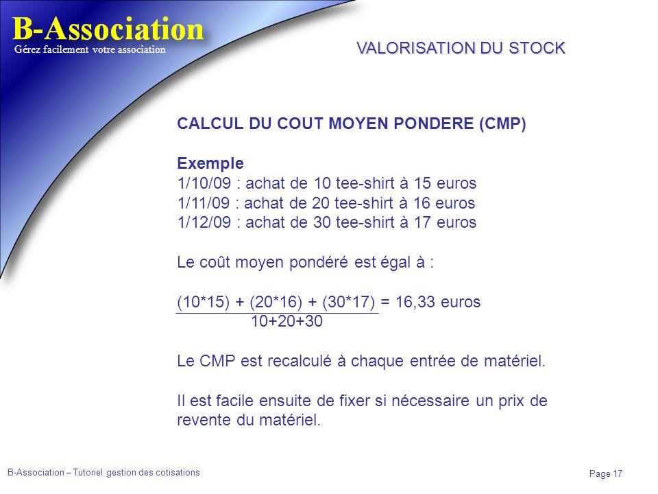 VALORISATION DU STOCK CALCUL DU COUT MOYEN PONDERE (CMP) Exemple. 1/10/09 : achat de 10 tee-shirt à 15 euros.