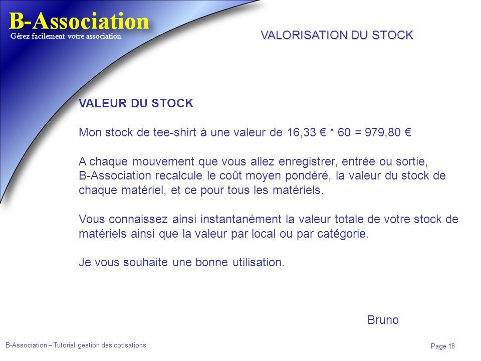 VALORISATION DU STOCK VALEUR DU STOCK. Mon stock de tee-shirt à une valeur de 16,33 € * 60 = 979,80 €