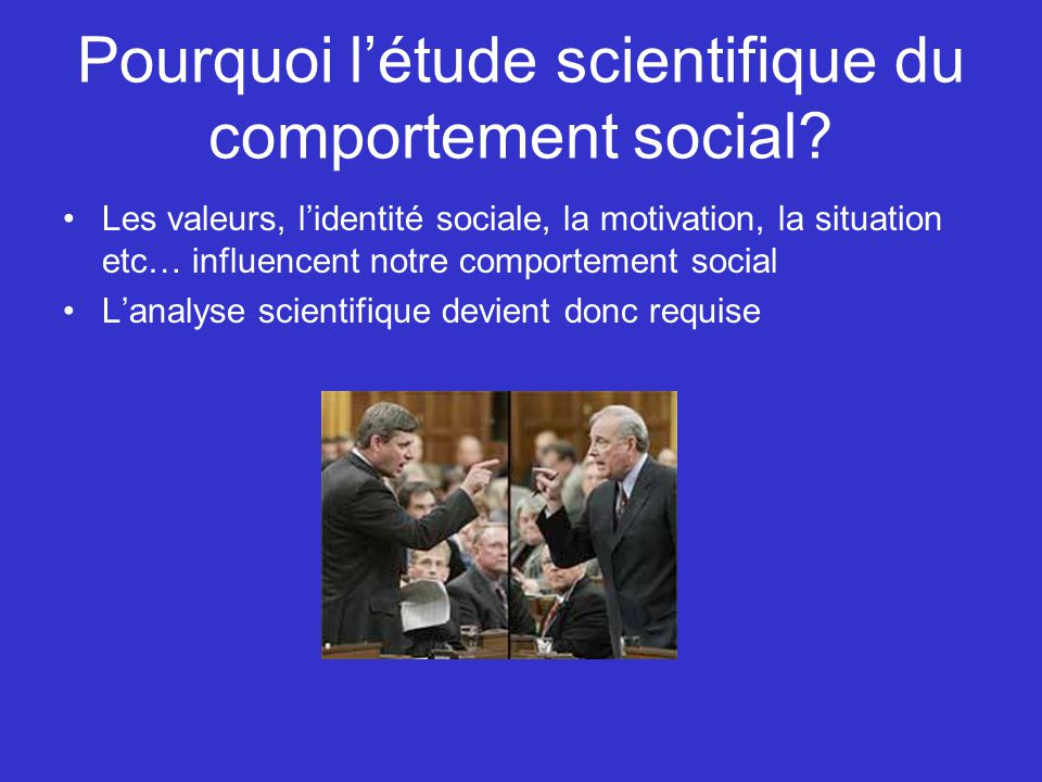 Pourquoi l'étude scientifique du comportement social