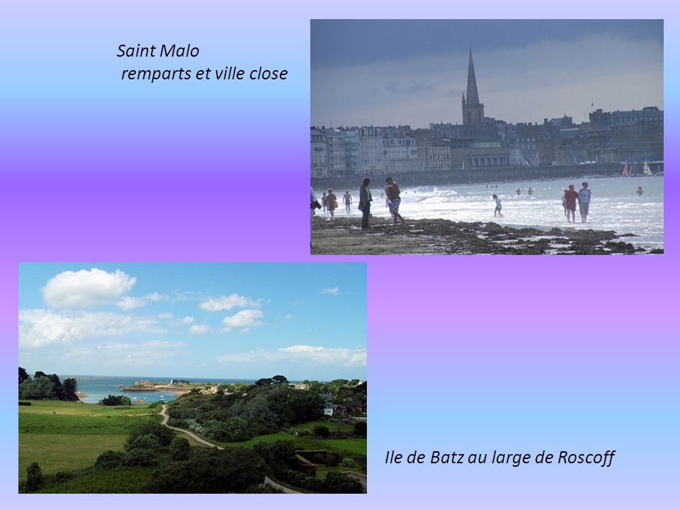 Saint Malo remparts et ville close Ile de Batz au large de Roscoff