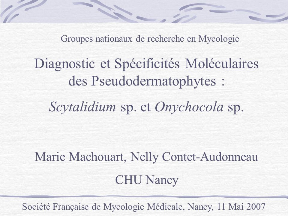 Diagnostic et Spécificités Moléculaires des Pseudodermatophytes :