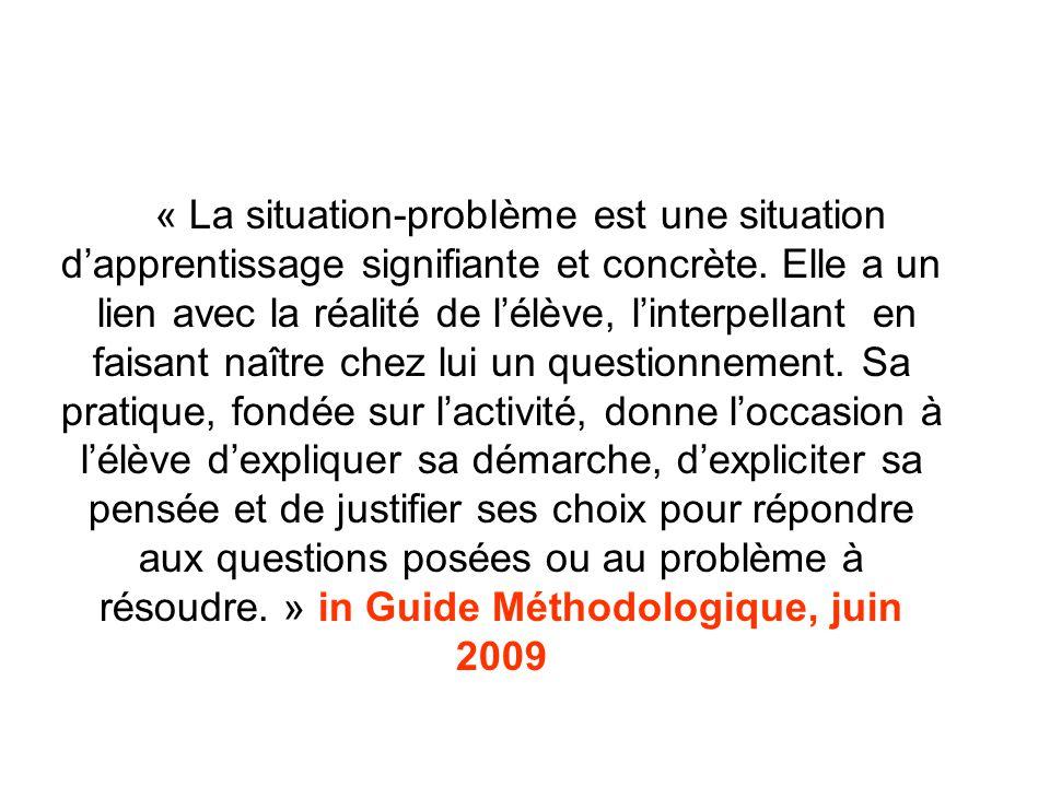 « La situation-problème est une situation d'apprentissage signifiante et concrète.
