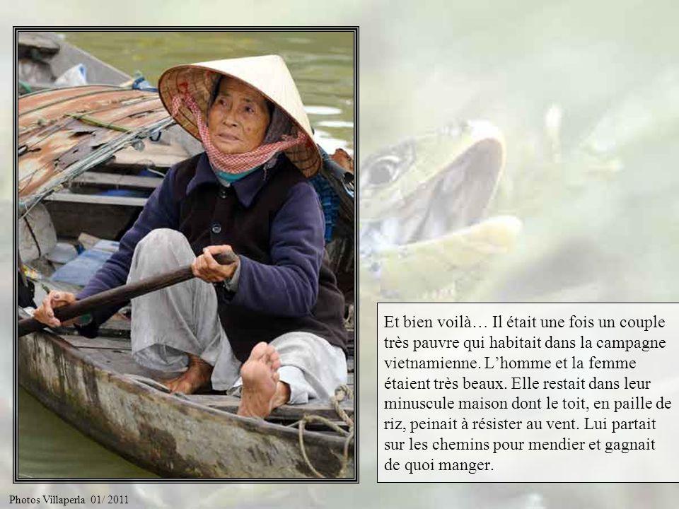 Et bien voilà… Il était une fois un couple très pauvre qui habitait dans la campagne vietnamienne. L'homme et la femme étaient très beaux. Elle restait dans leur minuscule maison dont le toit, en paille de riz, peinait à résister au vent. Lui partait sur les chemins pour mendier et gagnait de quoi manger.