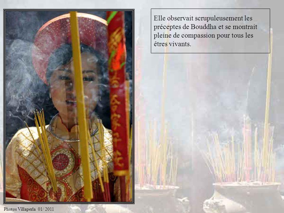 Elle observait scrupuleusement les préceptes de Bouddha et se montrait pleine de compassion pour tous les êtres vivants.