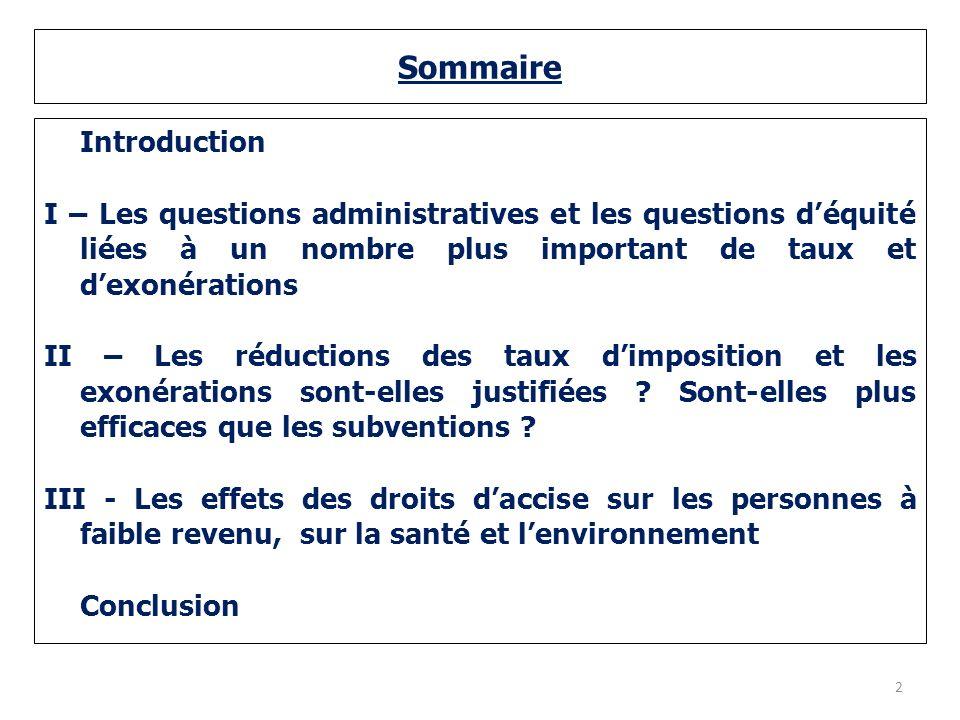 Sommaire Introduction. I – Les questions administratives et les questions d'équité liées à un nombre plus important de taux et d'exonérations.