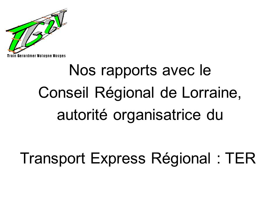 Conseil Régional de Lorraine, autorité organisatrice du