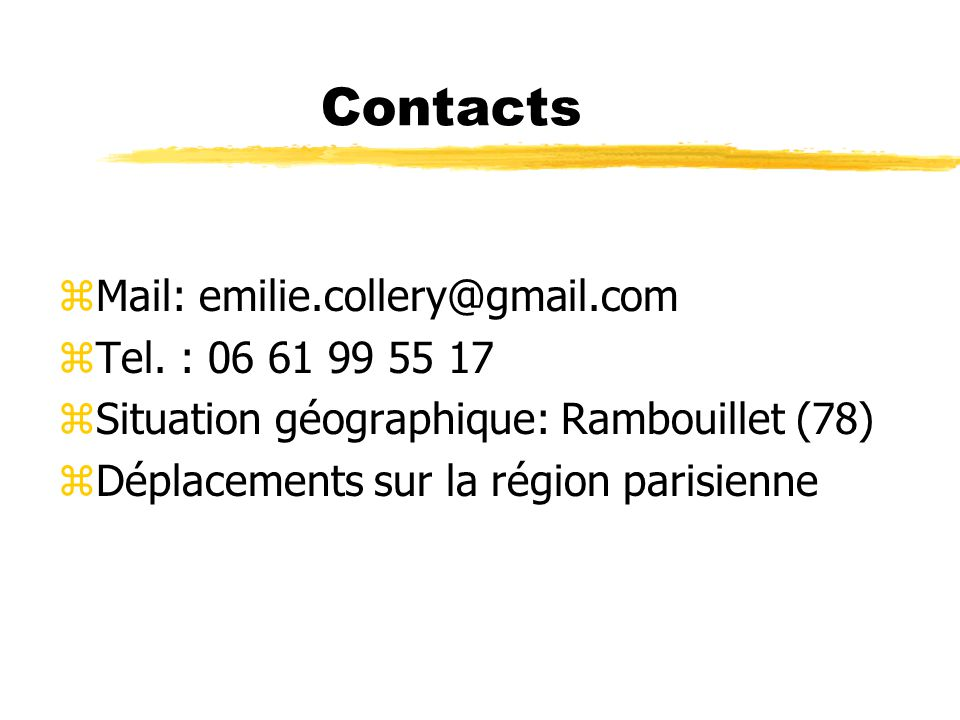 Contacts Mail: emilie.collery@gmail.com Tel. : 06 61 99 55 17