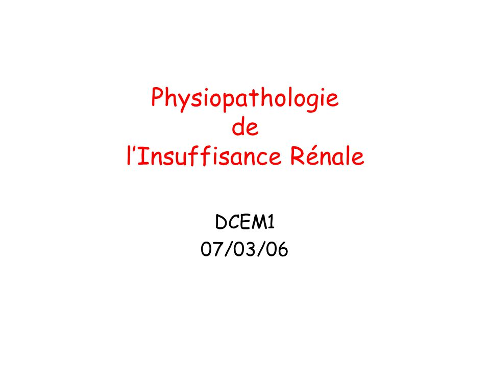 Physiopathologie de l'Insuffisance Rénale