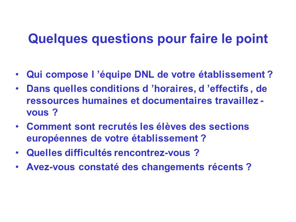 Quelques questions pour faire le point