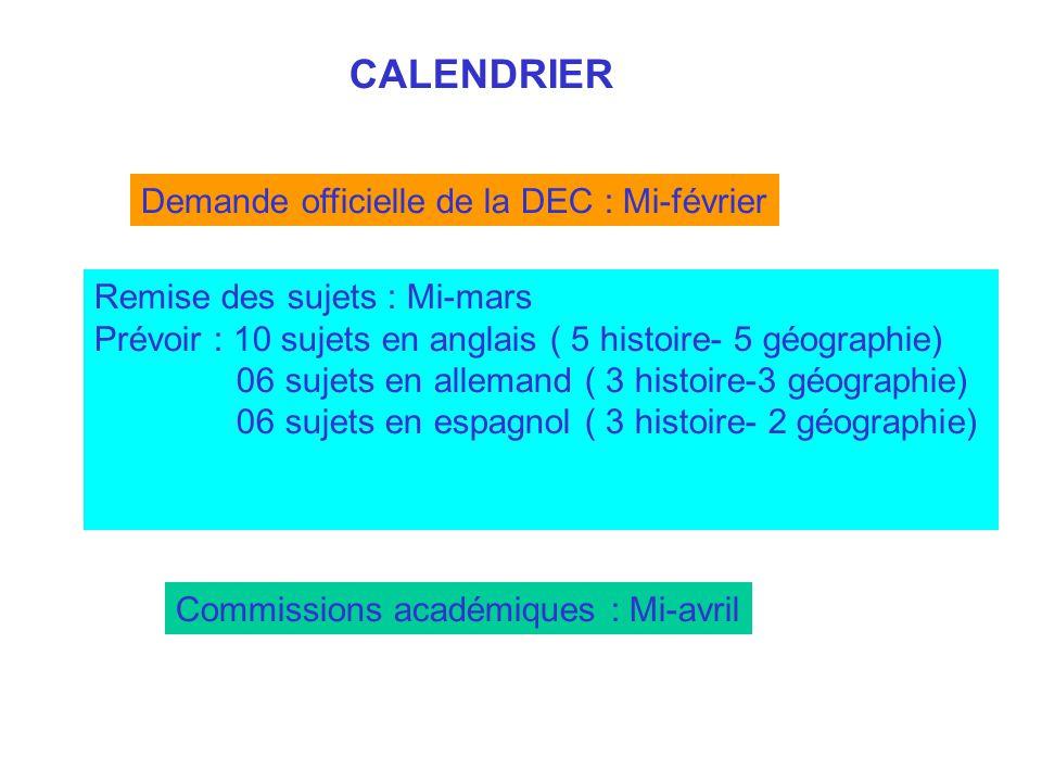 CALENDRIER Demande officielle de la DEC : Mi-février
