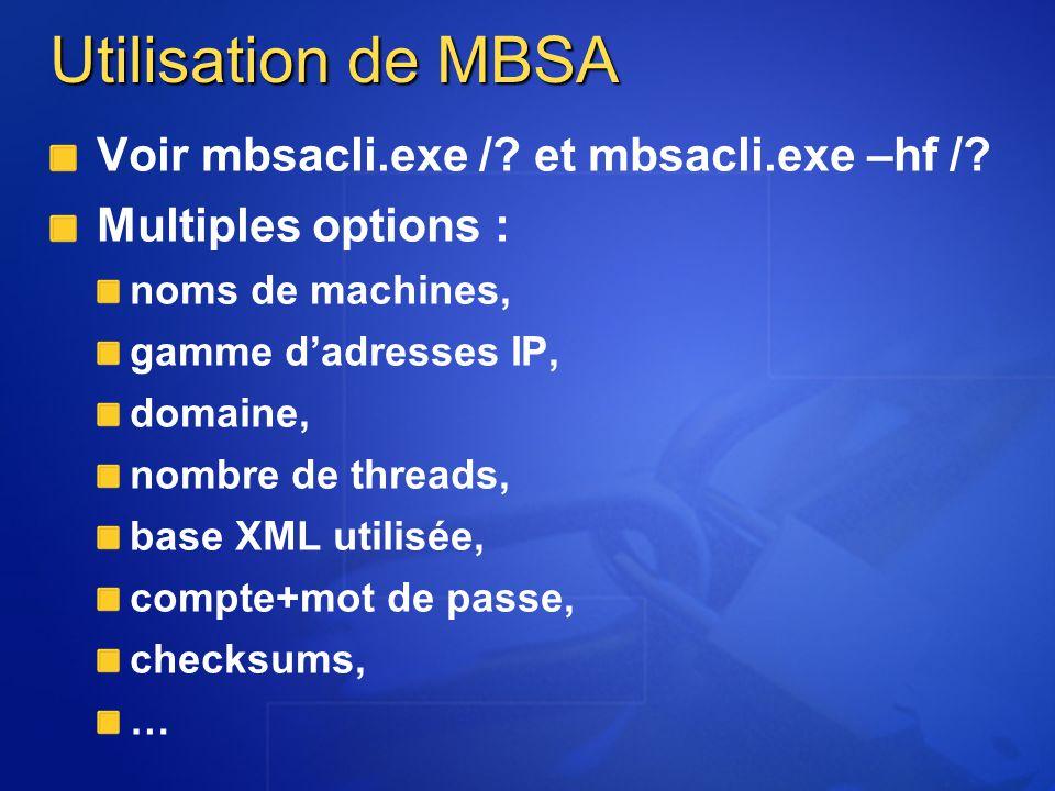 Utilisation de MBSA Voir mbsacli.exe / et mbsacli.exe –hf /