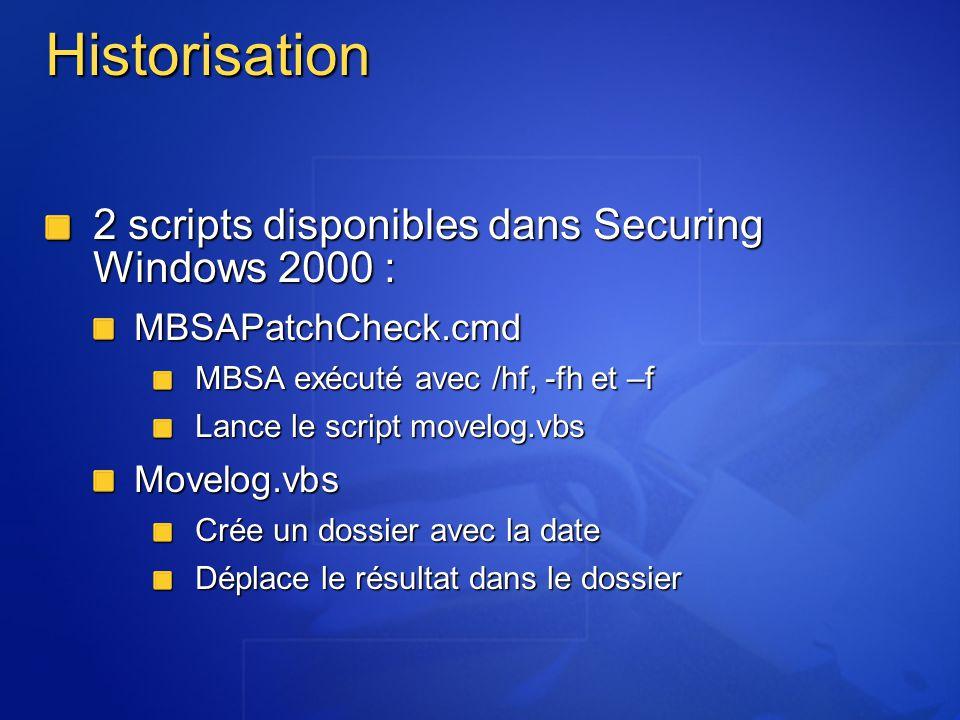 Historisation 2 scripts disponibles dans Securing Windows 2000 :