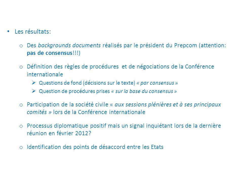 Les résultats: Des backgrounds documents réalisés par le président du Prepcom (attention: pas de consensus!!!)