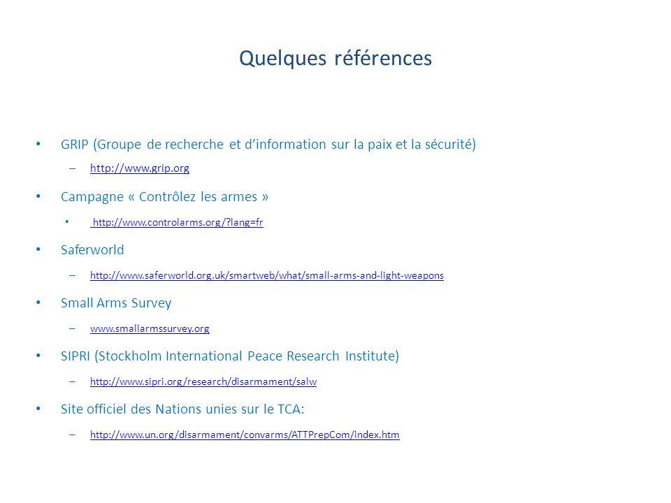 Quelques références GRIP (Groupe de recherche et d'information sur la paix et la sécurité) http://www.grip.org.
