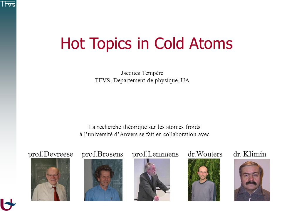 Hot Topics in Cold Atoms