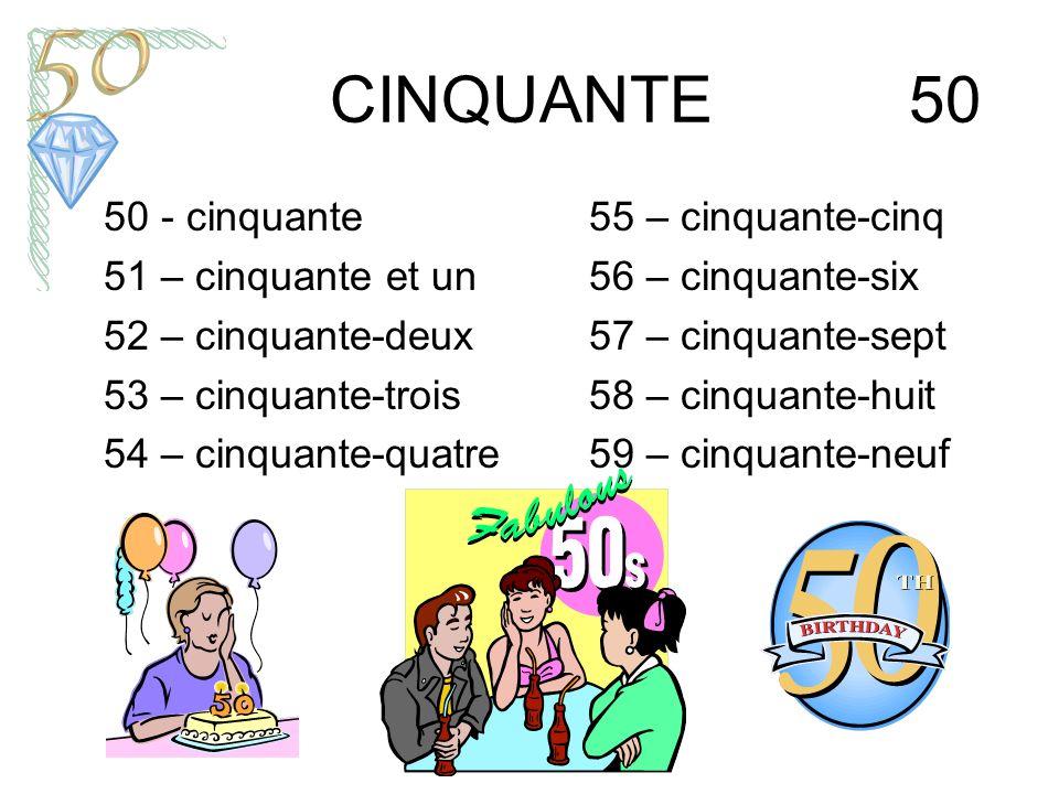 CINQUANTE 50 50 - cinquante 51 – cinquante et un 52 – cinquante-deux