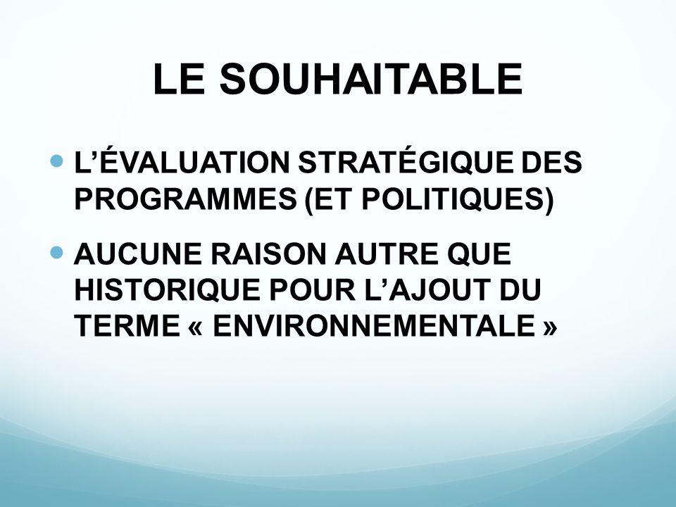 LE SOUHAITABLE L'ÉVALUATION STRATÉGIQUE DES PROGRAMMES (ET POLITIQUES)