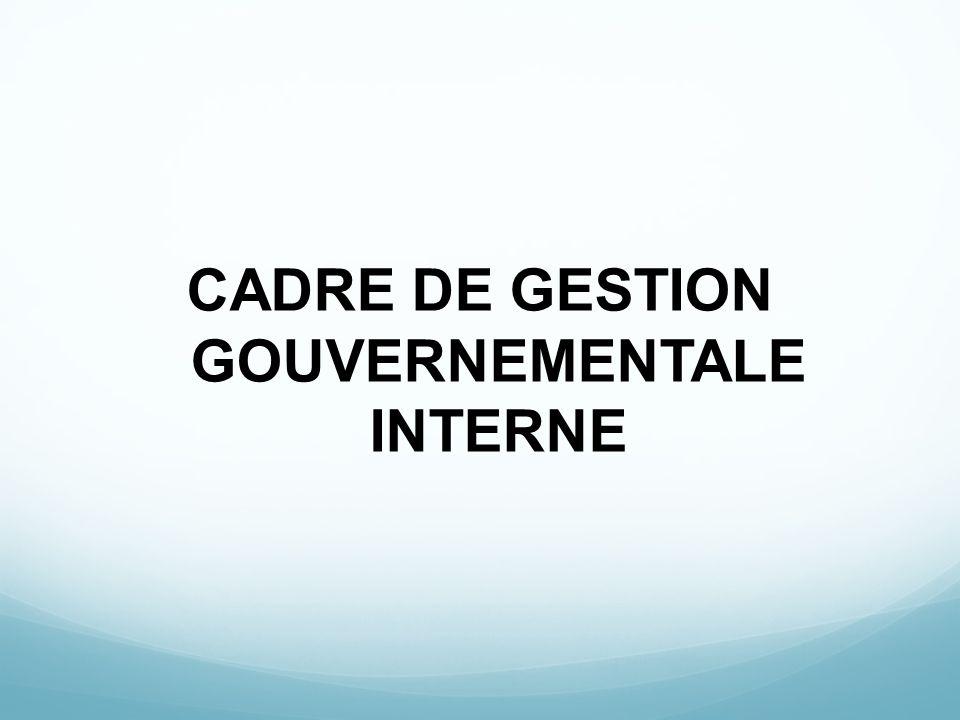 CADRE DE GESTION GOUVERNEMENTALE INTERNE