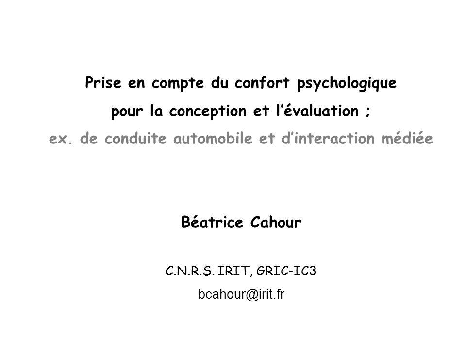 Prise en compte du confort psychologique pour la conception et l'évaluation ; ex.