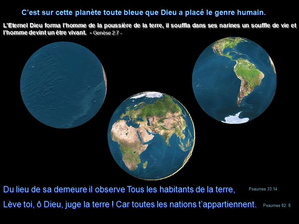C'est sur cette planète toute bleue que Dieu a placé le genre humain.