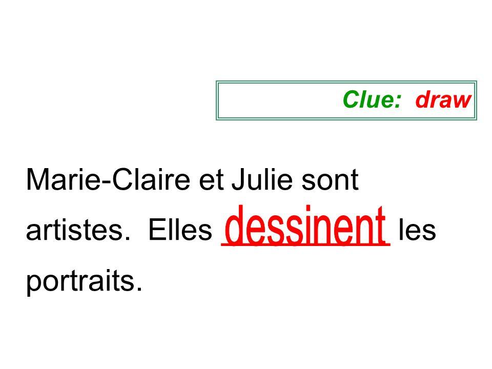 Marie-Claire et Julie sont artistes. Elles __________ les portraits.
