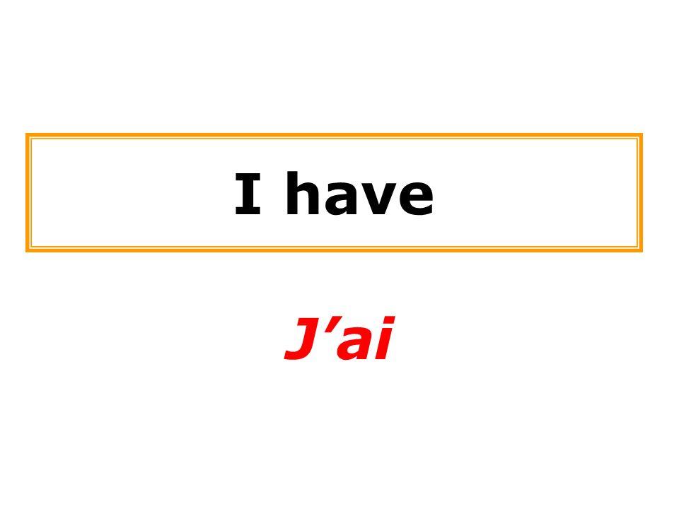 I have J'ai