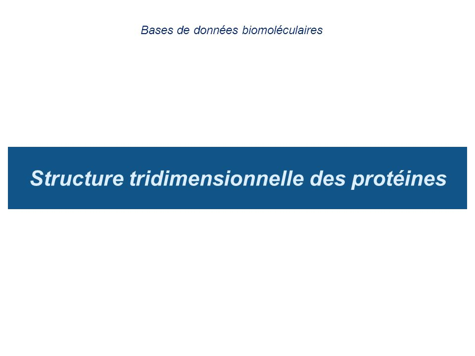 Structure tridimensionnelle des protéines