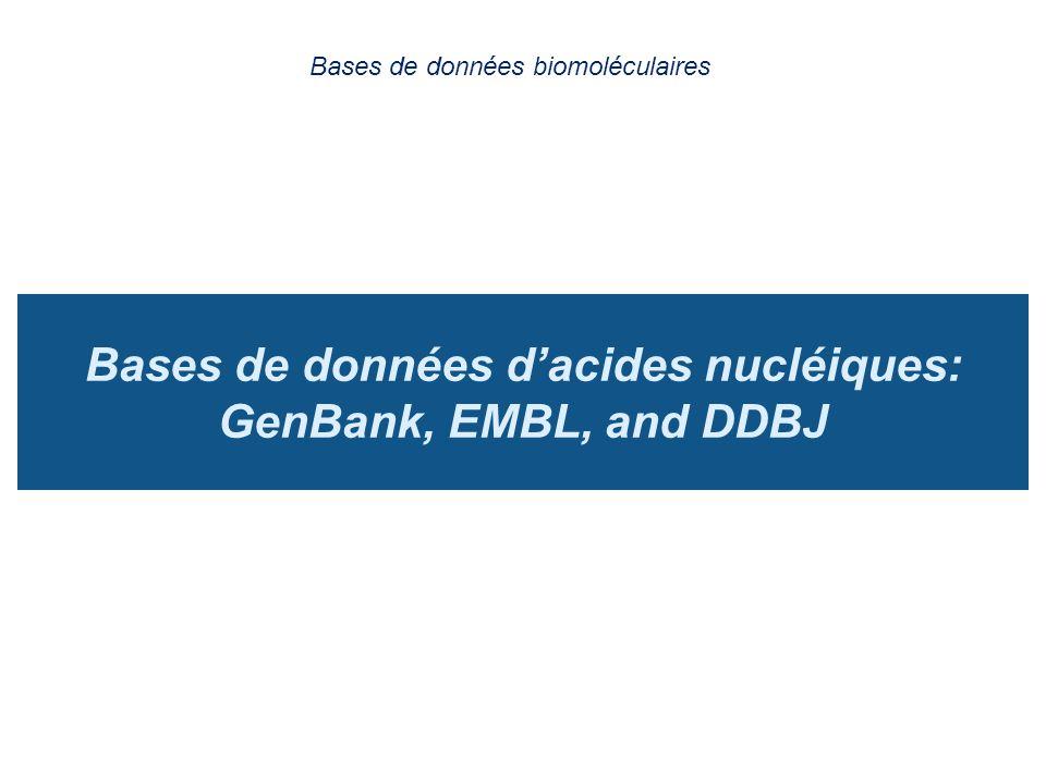 Bases de données d'acides nucléiques: GenBank, EMBL, and DDBJ
