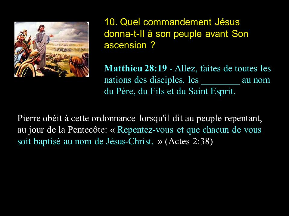 10. Quel commandement Jésus donna-t-Il à son peuple avant Son ascension