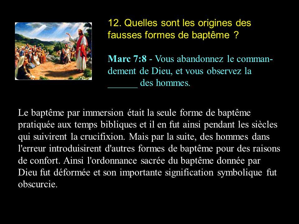 12. Quelles sont les origines des fausses formes de baptême