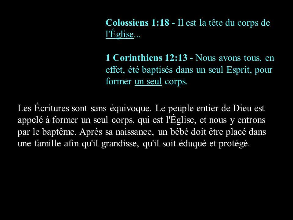 Colossiens 1:18 - Il est la tête du corps de l Église...
